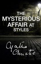 The Mysterious Affair at Styles by Agatha Christie by Thrillers