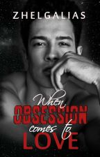 When Obsession comes to love by CelGalias