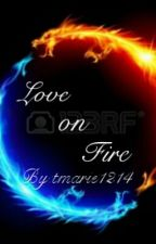 Love on Fire by OBae_for_life_biatch