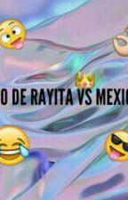 Típico De Rayita Vs Mexicanos by xJustAWeirdGirlx