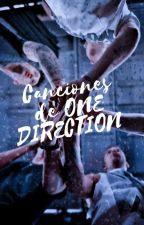 Canciones De One Direction  by ShyBird21
