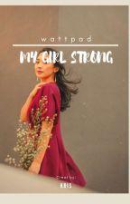 MY GIRL STRONG by kriskyda