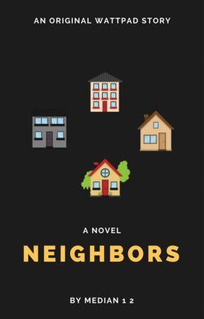 Neighbors   Prologue (the Beginning Of The End)   Wattpad