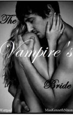 The Vampire's Bride by KimmieLeahJayne