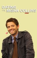 Dating Misha Collins by asstiel_Dean