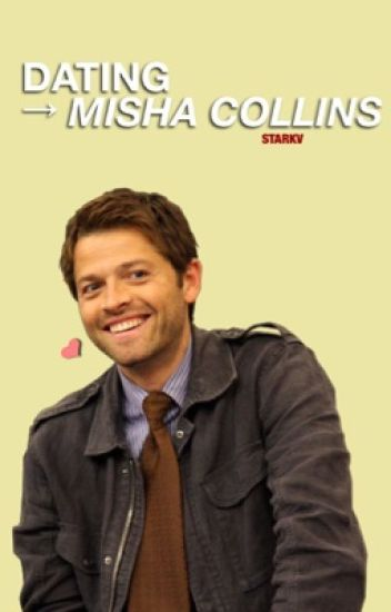 Dating Misha Collins