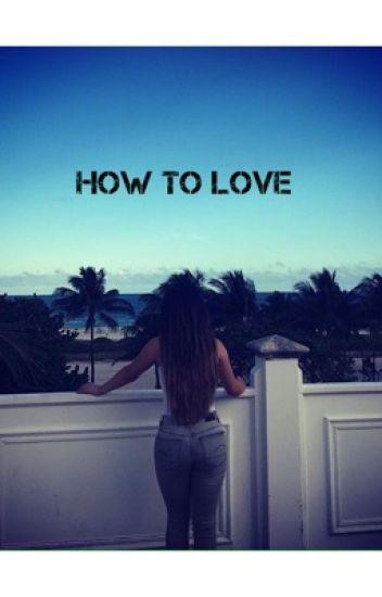 How to Love (Becstin) #Wattys2015
