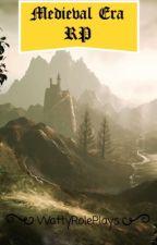 Medieval Era - RP by WattyRolePlays