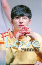 First Love | [Seventeen's Wonwoo and You Fanfic] by KiNaNaNoona