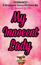 My Innocent Lady by MsSummerWriter