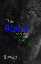 The Alpha and the Rogue by moroni