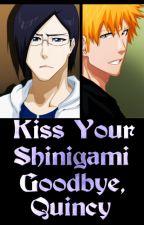 Kiss Your Shinigami Goodbye, Quincy by WildRhov