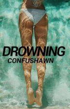 D̶rowning by confushawn