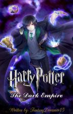 Harry Potter and The Dark Empire by FantasyDreamer15