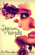 Dream People by AnAbundanceofAwkward
