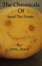 The chronicles of spud the potato by mini_chaos