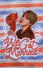 We Got Married (Jimin) by YssaMaldita_Dama