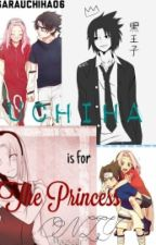 Uchiha is for the Princess only by UchihaSara06