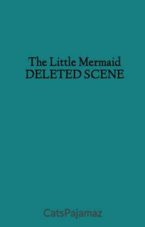 The Little Mermaid DELETED SCENE by l0velikeher0in