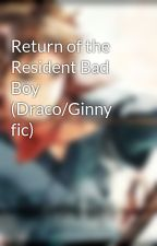 Return of the Resident Bad Boy (Draco/Ginny fic) by Leen_PhoenixRae
