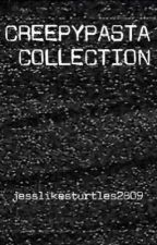 Creepypasta Collection by jesslikesturtles2809