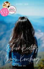 When Reality Comes Knocking   Book One ✔ by jgfairytales