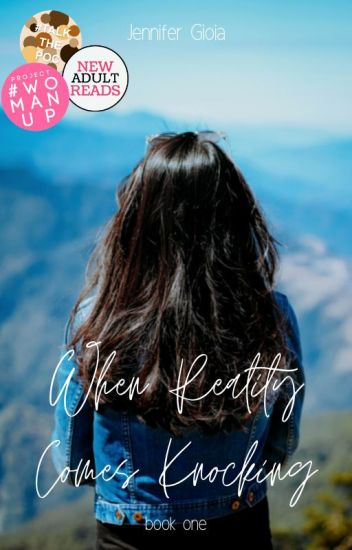 When Reality Comes Knocking | Book One ✔