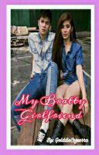 My Bratty Girlfriend by GolddieEsguerra
