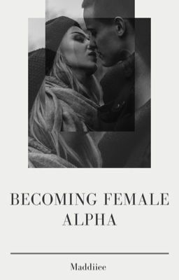 Becoming Female Alpha