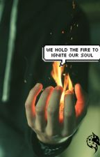 We Hold the Fire to Ignite Our Soul by justnadinee