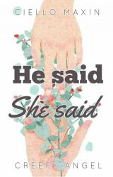 He said She said by CielloMaxin
