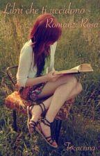 Libri che ti uccidono - Romanzi Rosa by Focaccina