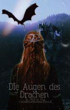 Die Augen des Drachen - Erwacht (in Überarbeitung)  by LoveAndLifeAndLuck