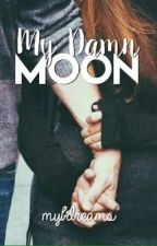 My damn moon by mybdreams