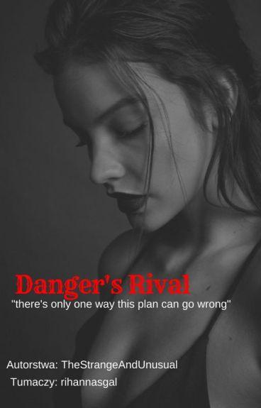 Danger's Rival / tłumaczenie pl
