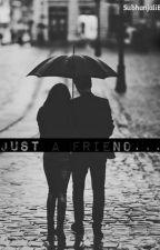 Just a Friend... by SubhanjaliB