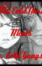 Ms.Cold Nerd Meets Mr.Cold Gangster (On Going) by Lhynnnnn0616