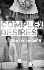Complex Desires by NurinYasmin06