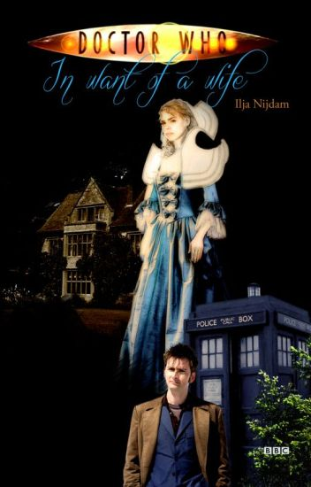 In want of a wife (A Dr. Who fanfiction)
