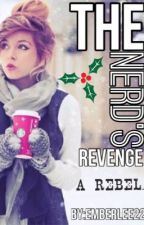 The Nerd's Revenge ( #1 Revenge Series ) | ✔ by EmberLee22