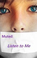 Muted: Listen to Me by ZikiiX