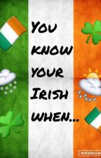 You know you're Irish when... by XimenaMendozzza