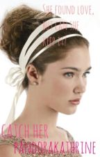 Catch Her (#1 The Clarke Series) by PandoraKathrine