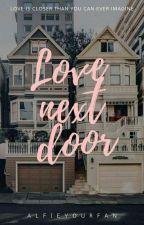 Love Next Door by alfieyourfan