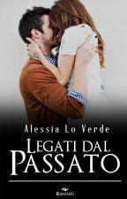 Legati dal passato by AleLVerde