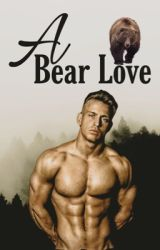 A Bear Love (Book 1) by Livetodreamx