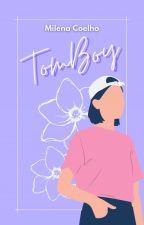 TOMBOY (Em revisão) by guaxinim_m