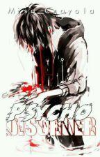 PSYCHO DISORDER by Misa_Crayola