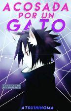 acosada por un gato // Sasuke y tu // by Atsu1hinoma