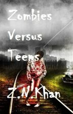 Zombies Versus Teens by ZNKhan